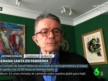 """Antonio Catalán, presidente de AC hoteles: """"La Semana Santa es todos los años, la vida es solo una"""""""