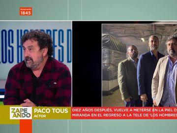 """El susto de Dani Mateo cuando Paco Tous le dice que le va a contar el final de Los Hombres de Paco: """"Hostia, no me jodas"""""""