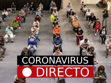 Última hora de coronavirus en España, hoy | Vacunación con segunda dosis de AstraZeneca o Pfizer