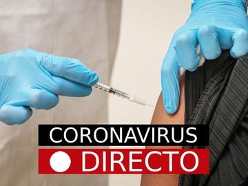 Última hora: Coronavirus en España, hoy y segunda dosis de las vacunas de Pfizer o AstraZeneca