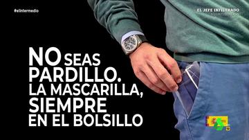 """""""No seas pardillo, la mascarilla siempre en el bolsillo"""": el 'anuncio' del Gobierno en El Intermedio"""