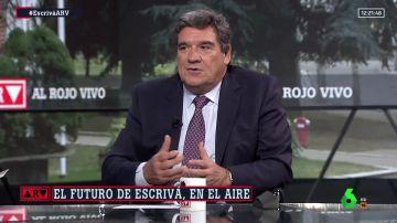 El ministro Escrivá, en Al Rojo Vivo
