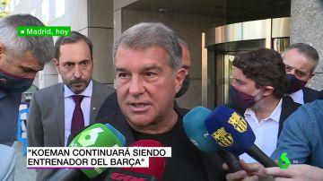 """Joan Laporta, plena confianza en Ronald Koeman: """"Pase lo que pase, seguirá siendo el entrenador del Barça"""""""